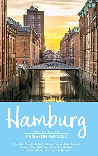 Hamburg Reiseführer: Der ideale Reisebegleiter für Sehenswürdigkeiten, Musicals, Museen, Essen & Trinken, Hotels, Onlinekarten - Zur Reiseplanung oder zum Verschenken