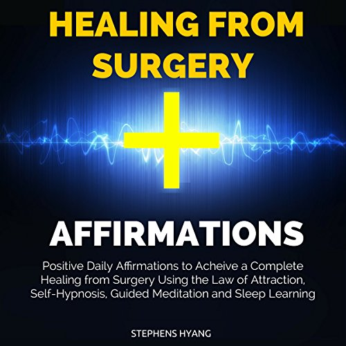 Healing from Surgery Affirmations audiobook cover art