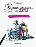5 minutes pour dessiner... les gens - 54 idées pour croquer sur le vif