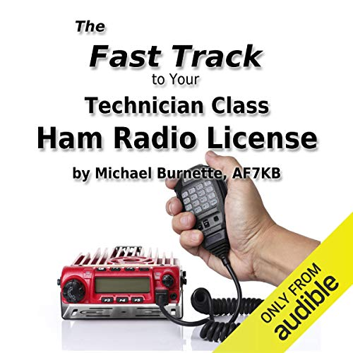 The Fast Track to Your Technician Class Ham Radio License Audiobook By Michael Burnette cover art