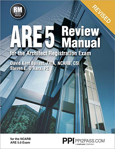 PPI ARE 5 Review Manual for the Architect...