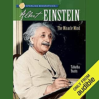 Sterling Biographies     Albert Einstein: The Miracle              De :                                                                                                                                 Tabatha Yeatts                               Lu par :                                                                                                                                 A. C. Fellner                      Durée : 3 h et 6 min     Pas de notations     Global 0,0
