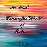Mr. Blue's Wonderful World Of Music Vol. 11