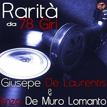 Rarità da 78 Giri: Giuseppe De Laurentiis & De Muro Lomanto Enzo
