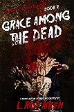 THE SAGA OF THE DEAD SILENCER Book 2: Grace Among The Dead (English Edition)