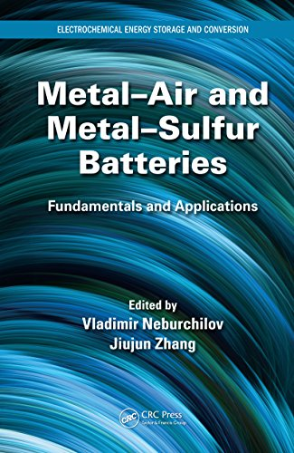 Metal-Air and Metal-Sulfur Batteries: Fundamentals and Applications (Electrochemical Energy Storage and Conversion Book 12) (English Edition)