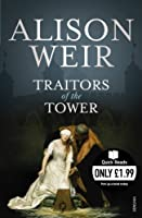 Traitors of the Tower (Quick Reads) by Alison Weir(2010-01-01)