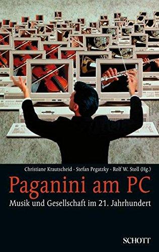 Paganini am PC: Musik und Gesellschaft im 21. Jahrhundert