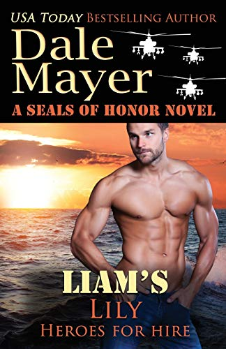 Download Liam's Lily: A SEALs of Honor World Novel (Heroes for Hire) 177336071X