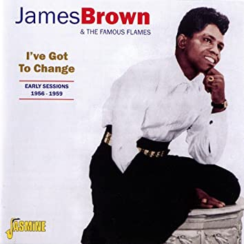 I've Got to Change: Early Sessions 1956 - 1959