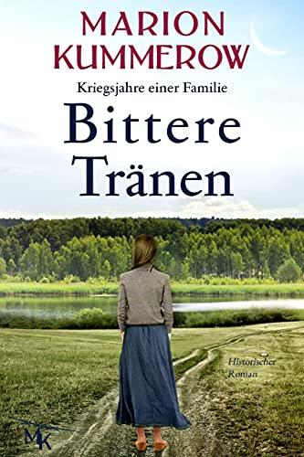 Bittere Tränen: Ein spannendes und anrührendes Abenteuer am Ende des Zweiten Weltkriegs (Kriegsjahre einer Familie 8)