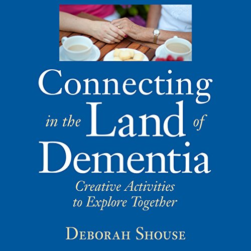 Connecting in the Land of Dementia audiobook cover art