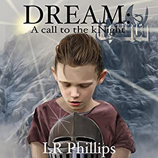 Dream     A Call to the kNight              By:                                                                                                                                 LR Phillips                               Narrated by:                                                                                                                                 Steve Campbell                      Length: 14 hrs and 41 mins     4 ratings     Overall 3.8