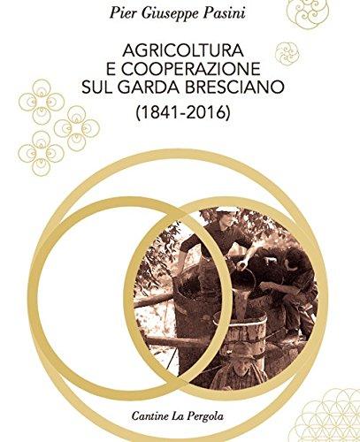 Agricoltura e cooperazione sul Garda bresciano (1841-2016)