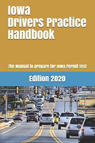Compare Textbook Prices for Iowa Drivers Practice Handbook: The Manual to prepare for Iowa Permit Test - More than 300 Questions and Answers  ISBN 9781697944105 by Learner Editions