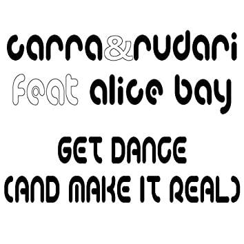 Get Dance (And Make it Real)