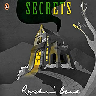 Secrets                   Written by:                                                                                                                                 Ruskin Bond                               Narrated by:                                                                                                                                 Vineet Kumar Kamal Nain Panchhi                      Length: 2 hrs and 25 mins     4 ratings     Overall 4.8