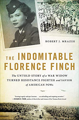Image of The Indomitable Florence Finch: The Untold Story of a War Widow Turned Resistance Fighter and Savior of American POWs
