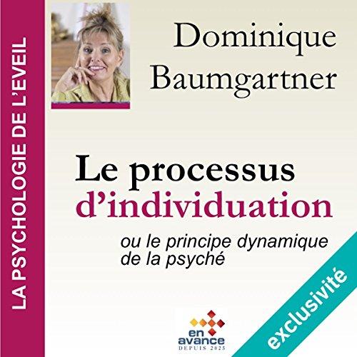 Couverture de Le processus d'individuation ou le principe dynamique de la psyché (La psychologie de l'éveil)