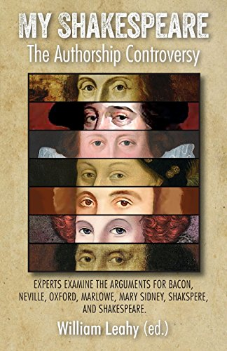 Compare Textbook Prices for My Shakespeare: The Authorship Controversy: Experts Examine the Arguments for Bacon, Neville, Oxford, Marlowe, Mary Sidney, Shakspere, and Shakespeare  ISBN 9781911454540 by Leahy, William D. Professor