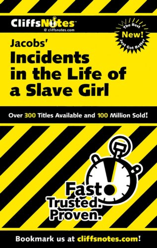 CliffsNotes on Jacobs' Incidents in the Life of a Slave Girl (Cliffsnotes Literature Guides)