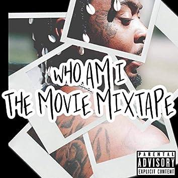 WHO AM I (THE Movie Mixtape)