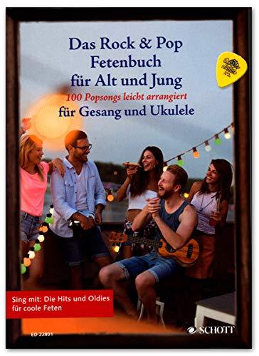 Das Rock & Pop Fetenbuch für Alt und Jung - 100 Popsongs leicht arrangiert für Gesang und Ukulele - Songbook mit Dunlop Plek