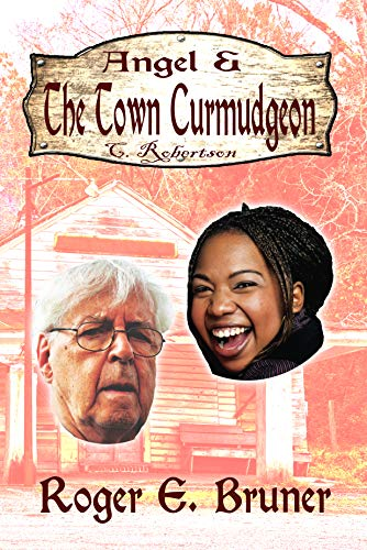 Book: Angel & the Town Curmudgeon by Roger E. Bruner