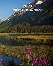 2020 Weekly and Monthly Planner: Alaska in the Spring - Monthly Calendar with U.S./UK/ Canadian/Christian/Jewish/Muslim Holidays– Calendar in Review/Notes 8 x 10 in.-Alaska  Travel Vacation