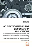 Islam, N: AC ELECTROOSMOSIS FOR LAB-ON-A-CHIP APPLICATIONS