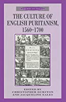 The Culture of English Puritanism 1560-1700 (Themes in Focus)