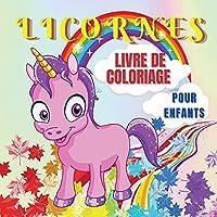 Licornes Livre de Coloriage pour Enfants: Licorne mignonne et magique pour enfants de 4 à 8 ans - 40 motifs uniques et adorables pour garçons et filles