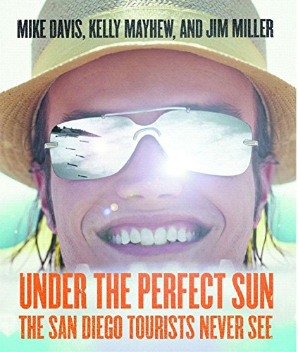 Under The Perfect Sun: The San Diego Tourists Never See