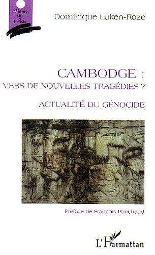 Cambodge: vers de nouvelles tragédies: Actualité du génocide (Points sur l'Asie) (French Edition)