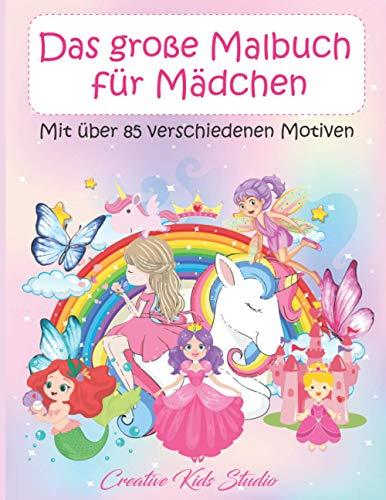 Das große Malbuch für Mädchen: Mit über 85 verschiedenen Motiven