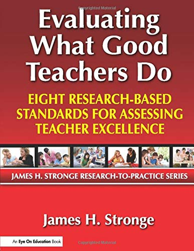 Evaluating What Good Teachers Do Eight Research Based Standards For Assesing Teacher Excellence Volume 1