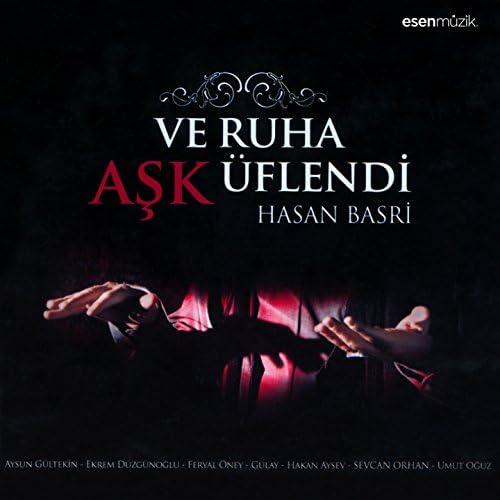 Hasan Basri feat. Aysun Gültekin, Ekrem Düzgünoğlu, Feryal Öney, Hakan Aysev, Sevcan Orhan & Umut Oğuz