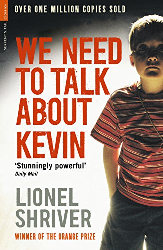 We Need To Talk About Kevin: Lionel Shriver (Serpent's Tail Classics)