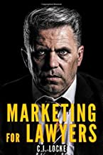 Marketing for Lawyers: How to reach many customers and earn more with personal brand