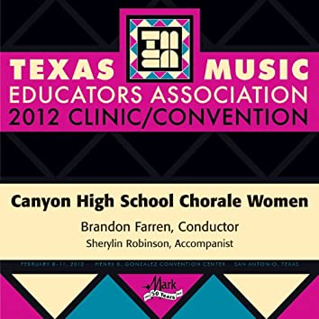 2012 Texas Music Educators Association (TMEA): Canyon High School Chorale Women