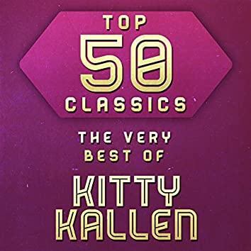 Top 50 Classics - The Very Best of Kitty Kallen