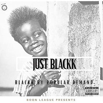 Blackk By Popular Demand