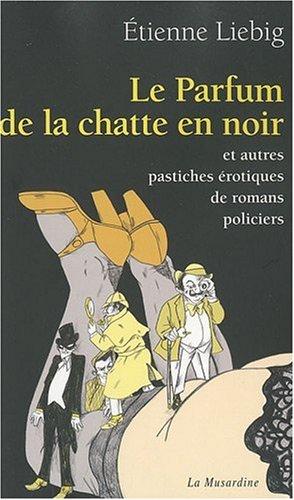 LE PARFUM DE LA CHATTE EN NOIR PDF Books