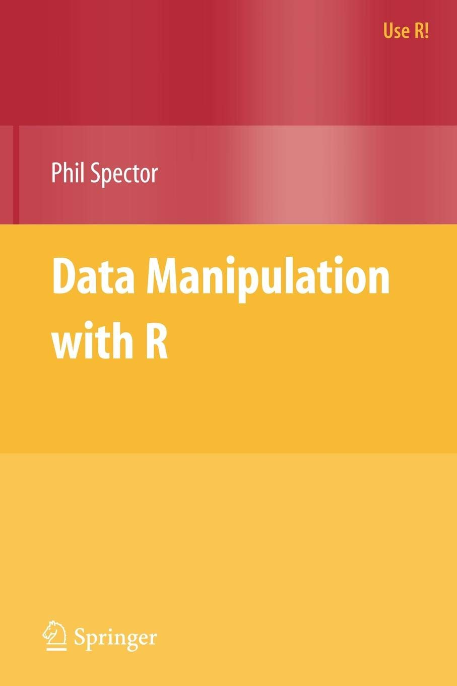 Data Manipulation with R (Use R!)