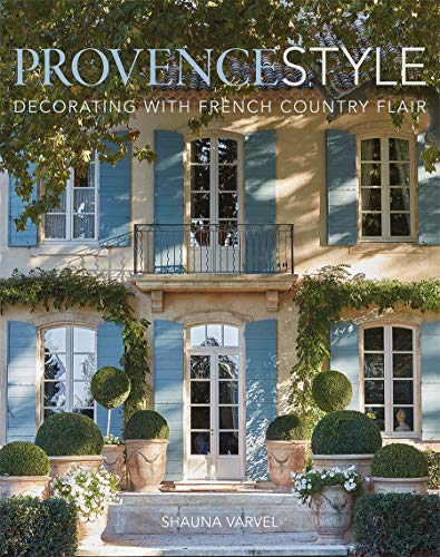 Compare Textbook Prices for Provence Style: Decorating with French Country Flair  ISBN 9780865653900 by Varvel, Shauna,Black, Alexandra