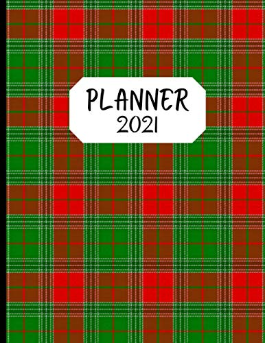 Planner 2021: Red Green Plaid Tartan - Daily Weekly Monthly 1 Year Dated Agenda Schedule Organizer - Christmas Gift for Women, Men, Friends, Family, Coworkers
