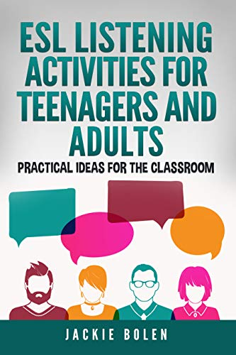 ESL Listening Activities for Teenagers and Adults: Practical Ideas for English Listening for the Classroom (ESL Activities for Teenagers and Adults) (English Edition)
