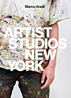 Marco Anelli: Artist Studios New York