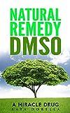 NATURAL REMEDY DMSO: A MIRACLE DRUG (English Edition)
