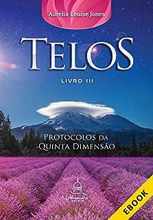 Telos Livro Três: Protocolos da Quinta Dimensão (Portuguese Edition)